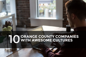 10 Orange County Companies with Awesome Culutres