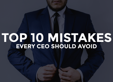Top 10 Mistakes Every CEO Should Avoid